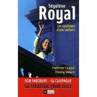 Ségolène Royal. Les coulisses d'une défaite - Thierry Courcol - Livre <br /><b>5.58 EUR</b> Livrenpoche.com