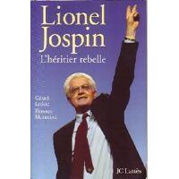 Lionel Jospin, L'héritier rebelle - Florence Leclerc - Livre <br /><b>3.97 EUR</b> Livrenpoche.com