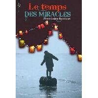 Le temps des miracles - Anne-Laure Bondoux - Livre <br /><b>3.97 EUR</b> Livrenpoche.com