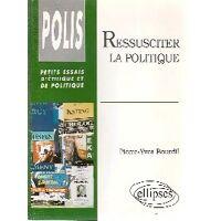 Ressusciter la politique - Pierre-Yves Bourdil - Livre <br /><b>8.68 EUR</b> Livrenpoche.com