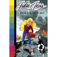 Julie et Jess Tome VII : Alerte à la marée noire - Lucy Daniels - Livre <br /><b>2.52 EUR</b> Livrenpoche.com