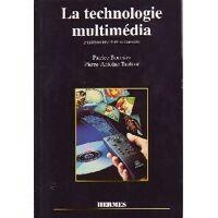 La techonologie multimédia - Pierre-Antoine Boursier - Livre <br /><b>4.39 EUR</b> Livrenpoche.com