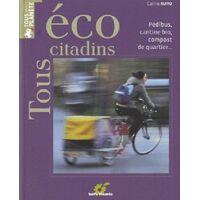 Tous écocitadins - Carine Mayo - Livre <br /><b>4 EUR</b> Livrenpoche.com