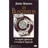 Les blanchisseurs - Jeffrey Robinson - Livre <br /><b>3.99 EUR</b> Livrenpoche.com