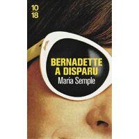 Bernadette a disparu - Maria Semple - Livre <br /><b>2.87 EUR</b> Livrenpoche.com