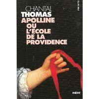 Apolline ou l'école de la providence - Chantal Thomas - Livre <br /><b>4.55 EUR</b> Livrenpoche.com