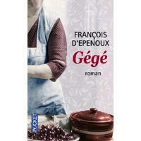 Gégé - François D'Epenoux - Livre <br /><b>4.41 EUR</b> Livrenpoche.com