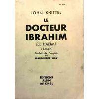 Le docteur Ibrahim - John Knittel - Livre <br /><b>27 EUR</b> Livrenpoche.com
