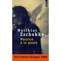 Maurice à la poule - Matthias Zschokke - Livre <br /><b>4.05 EUR</b> Livrenpoche.com