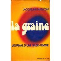 La graine - Jacqueline Manicom - Livre <br /><b>3.97 EUR</b> Livrenpoche.com