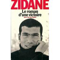 Le roman d'une victoire - Zinédine Zidane - Livre <br /><b>3.99 EUR</b> Livrenpoche.com