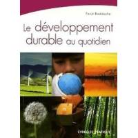 Le développement durable au quotidien - Farid Baddache - Livre <br /><b>4 EUR</b> Livrenpoche.com