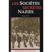 Les sociétés secrètes nazies - Philippe Aziz - Livre <br /><b>7.57 EUR</b> Livrenpoche.com