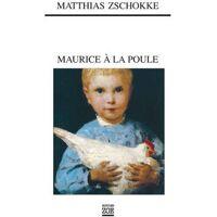 Maurice à la poule - Matthias Zschokke - Livre <br /><b>4 EUR</b> Livrenpoche.com