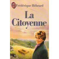 La citoyenne - Frédérique Hébrard - Livre <br /><b>2.20 EUR</b> Livrenpoche.com