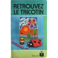 Retrouvez le tricotin - Jeannine Janvier - Livre <br /><b>9.89 EUR</b> Livrenpoche.com