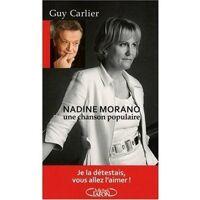 Nadine Morano. Une chanson populaire - Guy Carlier - Livre <br /><b>3.97 EUR</b> Livrenpoche.com