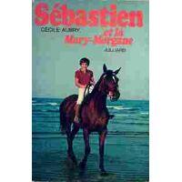 Sébastien et la Mary-Morgane - Cécile Aubry - Livre <br /><b>4.19 EUR</b> Livrenpoche.com