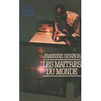 Les maîtres du monde - Jeannine Serror - Livre <br /><b>19.81 EUR</b> Livrenpoche.com