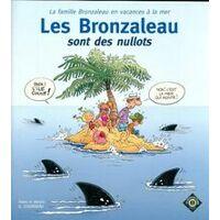 Les Bronzaleau sont des nullots - Gégé - Livre <br /><b>31.54 EUR</b> Livrenpoche.com