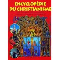 Encyclopédie du christianisme - Anne-Laure Fournier Le Ray - Livre <br /><b>3.99 EUR</b> Livrenpoche.com