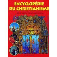 Encyclopédie du christianisme - Anne-Laure Fournier Le Ray - Livre <br /><b>4.39 EUR</b> Livrenpoche.com
