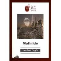 Mathilde - Jérôme Cayla - Livre <br /><b>18.99 EUR</b> Livrenpoche.com
