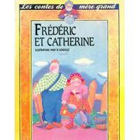Frédéric et Catherine - Mary Fé Gonzalez - Livre <br /><b>29.90 EUR</b> Livrenpoche.com
