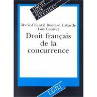 Droit français de la concurrence - Marie-Chantal Boutard-Labarde - Livre <br /><b>3.97 EUR</b> Livrenpoche.com