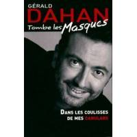 Gérald Dahan tombe les masques. Dans les coulisses de mes canulars - Gérald Dahan - Livre <br /><b>24.00 EUR</b> Livrenpoche.com