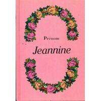 Prénom Jeannine - XXX - Livre <br /><b>15.19 EUR</b> Livrenpoche.com