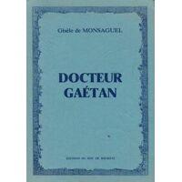 Docteur Gaétan - Gisèle De Monsaguel - Livre <br /><b>4 EUR</b> Livrenpoche.com