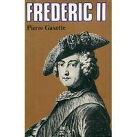 Frédéric II - Pierre Gaxotte - Livre <br /><b>10.19 EUR</b> Livrenpoche.com
