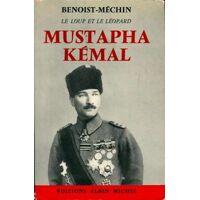 Mustapha Kémal - Jacques Benoist-Méchin - Livre <br /><b>33.99 EUR</b> Livrenpoche.com