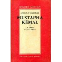 Mustapha Kémal ou la mort d'un empire  - Jacques Benoist-Méchin - Livre <br /><b>16.00 EUR</b> Livrenpoche.com