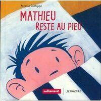 Mathieu reste au pieu - Antoine Guillopé - Livre <br /><b>4.39 EUR</b> Livrenpoche.com