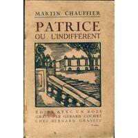 Patrice ou l'indifférent - Louis Martin-Chauffier - Livre <br /><b>10.40 EUR</b> Livrenpoche.com