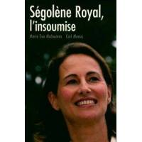 Ségolène royal, l'insoumise - Marie Eve Malouines - Livre <br /><b>4.79 EUR</b> Livrenpoche.com