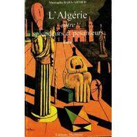 L'Algérie entre splendeurs et pesanteurs - Mustapha Baba-Ahmed - Livre <br /><b>4.39 EUR</b> Livrenpoche.com