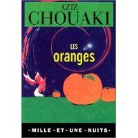 Les oranges - Aziz Chouaki - Livre <br /><b>2.94 EUR</b> Livrenpoche.com