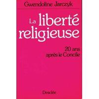La liberté religieuse - Gwendoline Jarczyk - Livre <br /><b>3.97 EUR</b> Livrenpoche.com