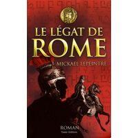 Le légat de Rome - Mickael Lepeintre - Livre <br /><b>3.99 EUR</b> Livrenpoche.com