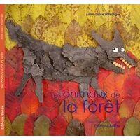 Les animaux de la forêt - Anne-Laure Witschger - Livre <br /><b>29.9 EUR</b> Livrenpoche.com