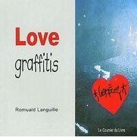 Love graffitis - Romuald Languille - Livre <br /><b>4.19 EUR</b> Livrenpoche.com