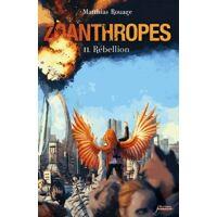 Zoanthropes Tome II : Rébellion - Matthias Rouage - Livre <br /><b>11.52 EUR</b> Livrenpoche.com