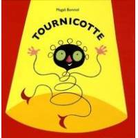Tournicotte - Magali Bonniol - Livre <br /><b>14.95 EUR</b> Livrenpoche.com