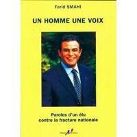 Un homme une voix. Paroles d'un élu contre la fracture nationale - Farid Smahi - Livre <br /><b>32.69 EUR</b> Livrenpoche.com