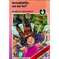 Annabelle, où es-tu ? - Danièle D. Desautels - Livre <br /><b>2.00 EUR</b> Livrenpoche.com