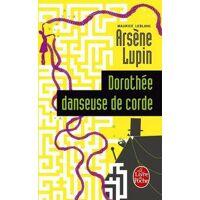 Dorothée, danseuse de corde - Maurice Leblanc - Livre <br /><b>2.41 EUR</b> Livrenpoche.com
