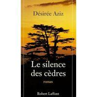 Le silence des cèdres - Désiré Aziz - Livre <br /><b>3.39 EUR</b> Livrenpoche.com